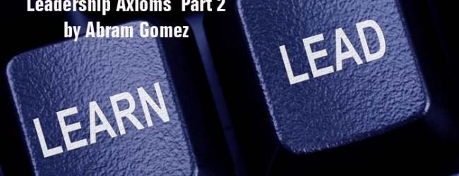 Leadership Axioms…Part 2