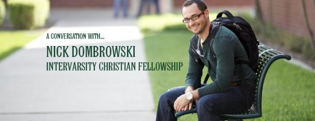 Nick Dombrowski :: InterVarsity Christian Fellowship