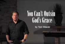 You Can't Out Sin God's Grace