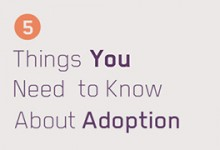 5 Things You Need to Know About Adoption