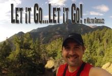 Let It Go, Let It Go…