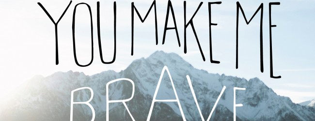 Bethel Music | You Make Me Brave