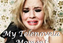 My Telenovela Moment