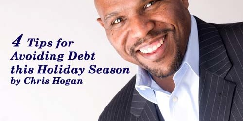 4 Tips for Avoiding Debt this Holiday Season     By Chris Hogan