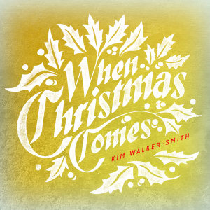 Kim Walker-Smith - When Christmas Comes Cover Art